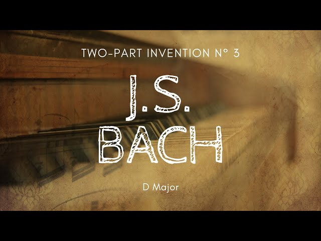J.S.BACH Two-Part Invention n° 3 - D Major