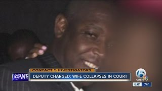 Deputy charged; wife collapses in court