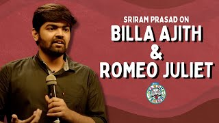 Billa Ajith and Romeo-Juliet | Stand-up Comedy by Sriram Prasad