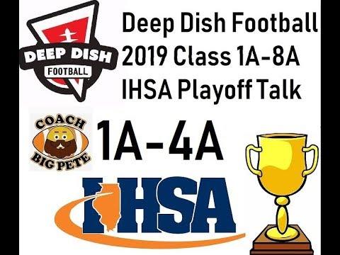 Deep Dish Football 2019 Class 1A-4A IHSA Playoff Talk- IHSA Releases Pairings