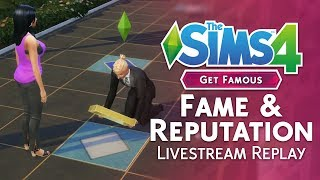 The Sims 4 Get Famous: Fame & Reputation Official Livestream Replay