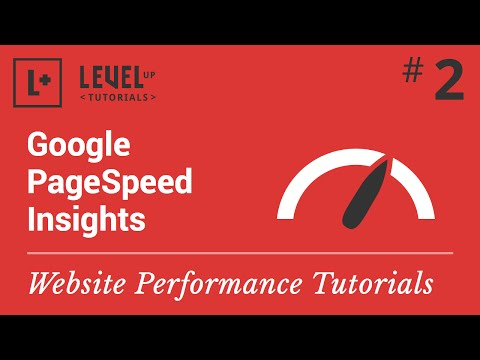 Website Performance Tutorial  #2 - Google PageSpeed Insights