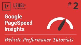 Website Performance Tutorial  #2 - Google PageSpeed Insights
