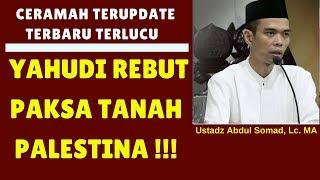 Kenapa yahudi rebut paksa tanah palestina ustadz abdul somad, lc. ma