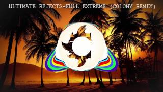 ultimate rejects full extreme colony remix