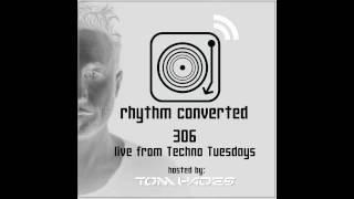 Techno Music | Rhythm Converted Podcast 306 with Tom Hades  (Live from Techno Tuesday - Melkweg)