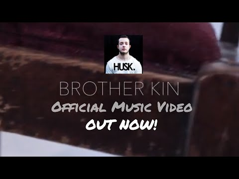Husk - Brother Kin (Official Video 2018)