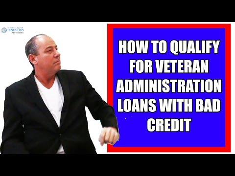 how-to-qualify-for-veteran-administration-loans-with-bad-credit