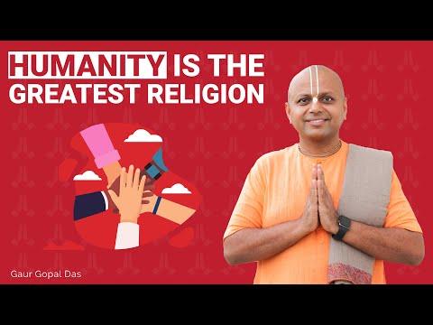 Humanity is the greatest religion | Gaur Gopal Das