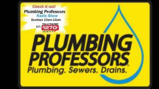 Plumbing Professors Radio Show Oct. 18, 2011 Part 1/4