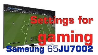 Samsung 65JU7002 UHD TV gaming settings and PC tips