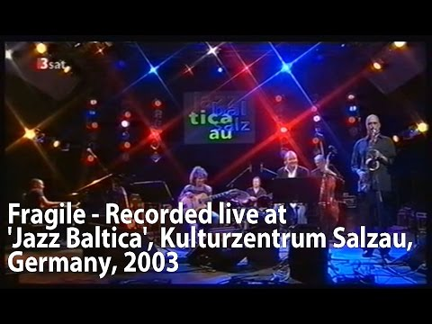 Fragile - Live at 'Jazz Baltica',  Salzau, 2003: Svensson, Metheny, Brecker  etc