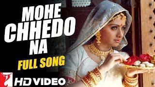 Mohe Chhedo Na | Full Song HD | मोहे छेड़ो ना | Lamhe | Anil Kapoor | Sridevi | Lata Mangeshkar