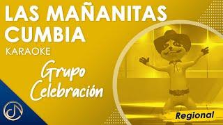 Las Mañanitas (Cumbia) - Grupo Celebración (Karaoke)