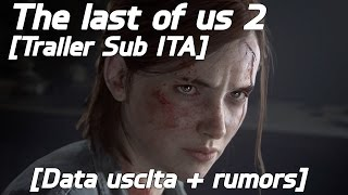 THE LAST OF US 2! TRAILER SUB ITA!!! + [Data uscita e rumors!]