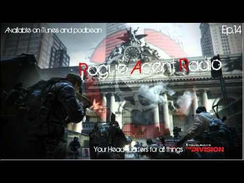 Rogue Agent Radio Ep. 14 - The Division Infoplosion