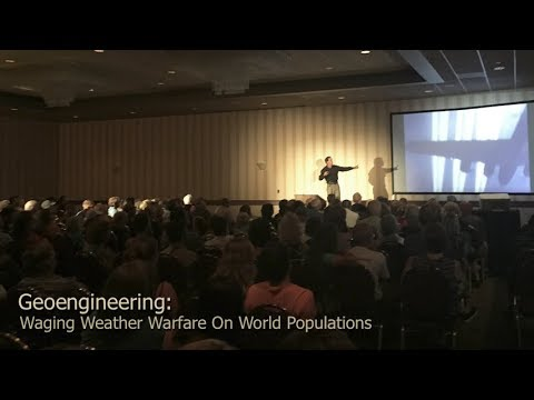 Geoengineering: Waging Weather Warfare On World Populations ( Dane Wigington )