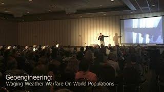 Geoengineering: Waging Weather Warfare On World Populations ( Dane Wigington )