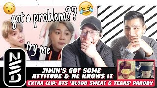 GUYS REACT TO 'Jimin's got some Attitude & he knows it' EXTRA CLIP: BTS 'Blood Sweat & Tears' Parody