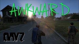 Awkward! - DayZ Standalone