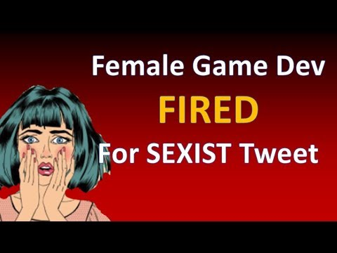 Female Game Developer FIRED for sexist tweet
