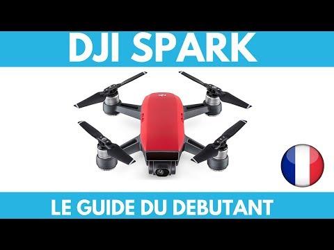 DJI SPARK: le guide du débutant français