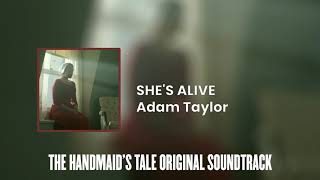 She's Alive   The Handmaid's Tale Original Soundtrack by Adam Taylor