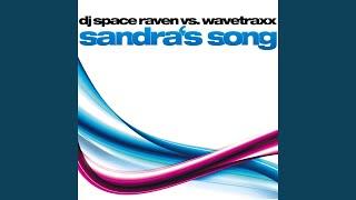 Sandra's Song (DJ Space Raven Edit)
