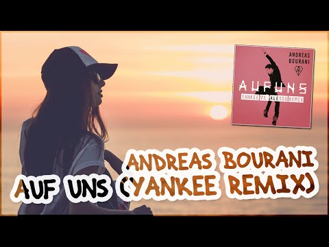 Andreas Bourani - Auf Uns (Yankee Vs. Alesso Remix)