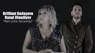 Скачать Brilliant Dadashova Ft Resul Efendiyev Meni Axtar Darixanda Official Music Video