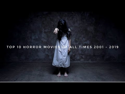 TOP10 HORROR MOVIES OF ALL TIME | HORROR | HOLLYWOOD 2000 -2019
