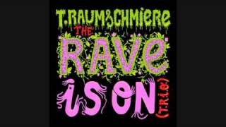 T.Raumschmiere - The Rave Is On