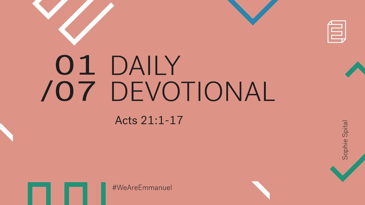Daily Devotion with Sophie Spital // Acts 21:1-17 Cover Image