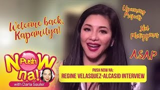 Push Now Na: Regine Velasquez, excited na sa mga gagawing proyekto sa ABS-CBN