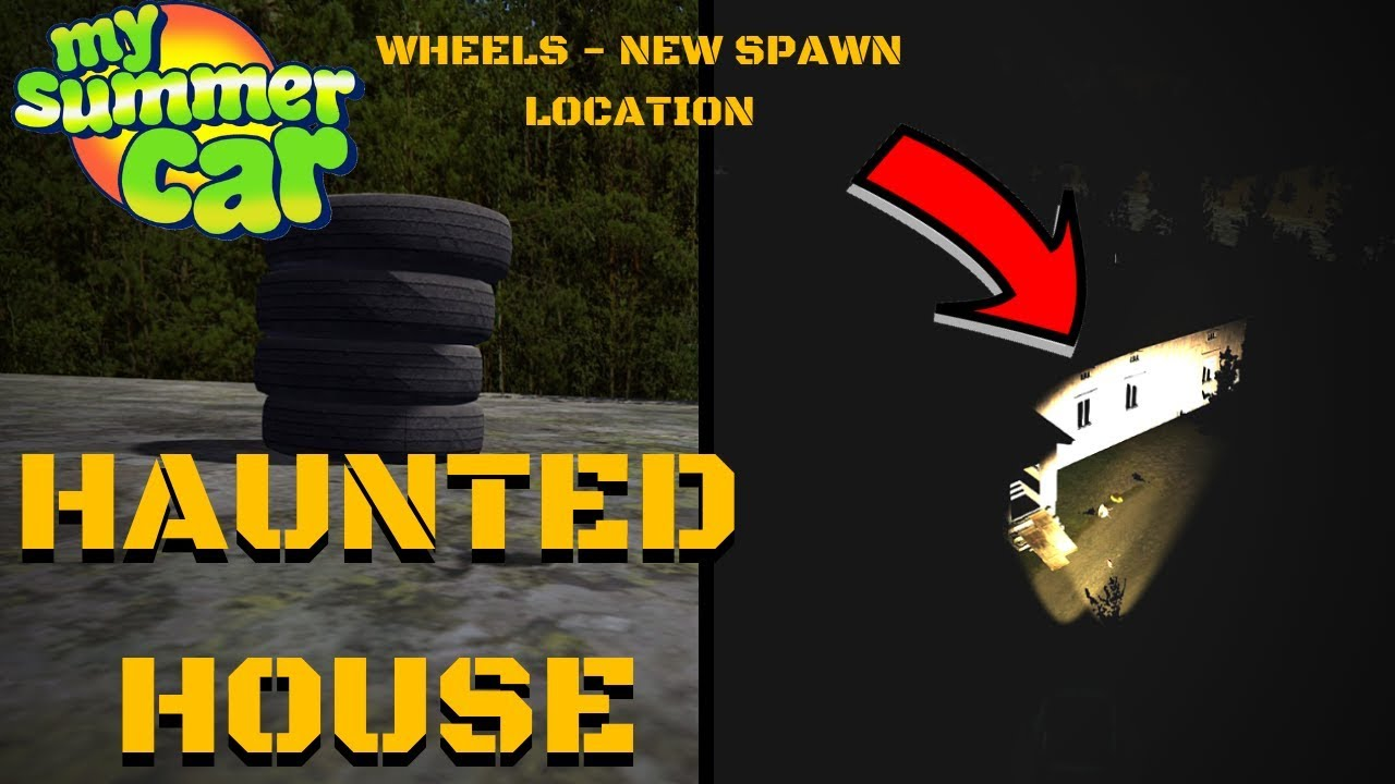 Wheels New Spawn Location Haunted House My Summer Car Update 134