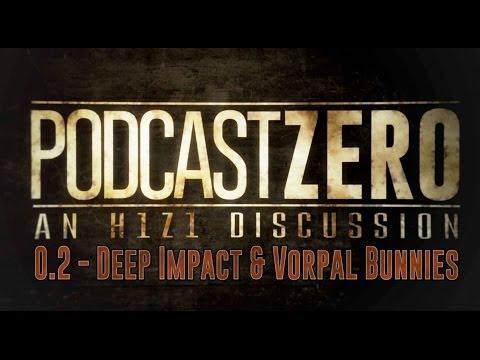 PodcastZERO: 0.2 - Deep Impact & Vorpal Bunnies