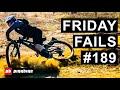 Friday Fails #189