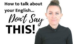 How to Describe How You Speak English (Don't Say THIS)