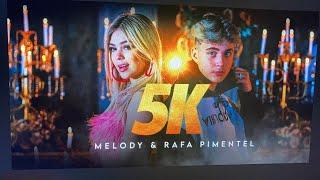 Melody & @Rafa Pimentel 5k   Videoclipe Oficial