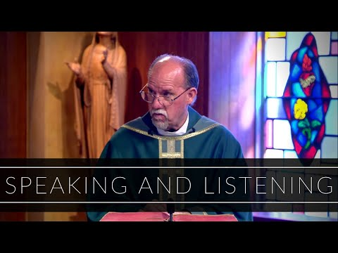 Speaking and Listening | Homily: Father Paul Ring