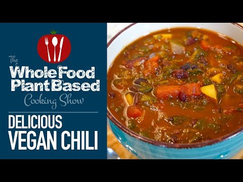 Vegan Chili The Whole Food Plant Based Cooking Show