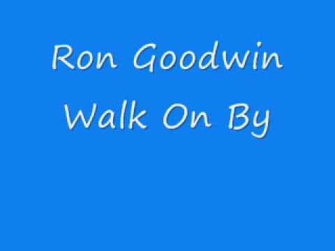 Ron Goodwin - Walk On By