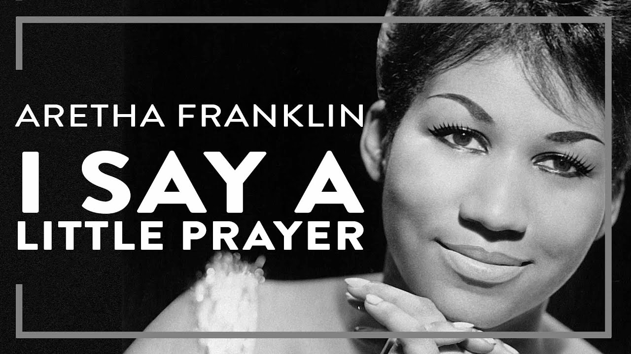 Aretha Franklin - I Say A Little Prayer (Official Lyric Video)