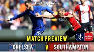 MATCH PREVIEW: Chelsea vs Southampton (FA Cup Semi Final) | The Ugly Inside