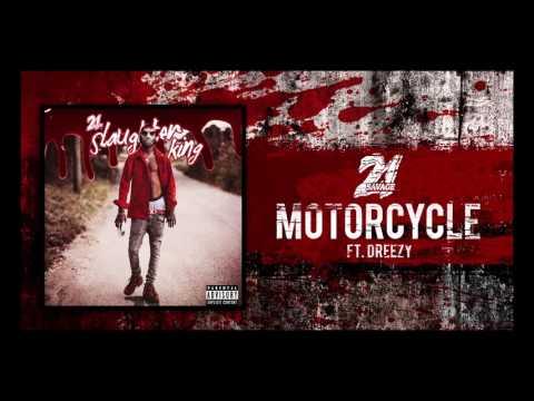 21 Savage - Motorcycle ft Dreezy (Prod By Zaytoven)