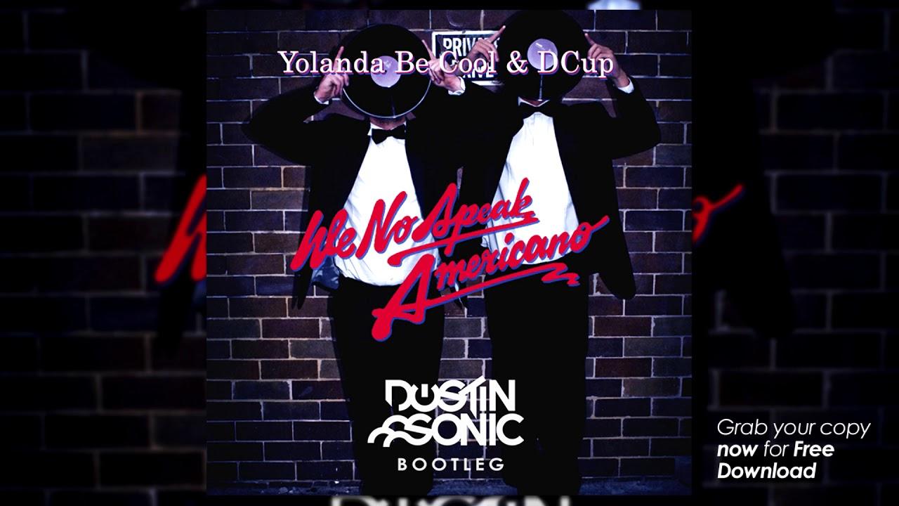 Yolanda be cool & dcup we no speak americano (roland radio remix.