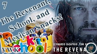 THE REVENANT, SCHOOL, MEXICAN CANDY! | VWK VLOG 7
