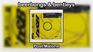 beerbongs & bentleys - Post Malone (Full Album) [For Download]