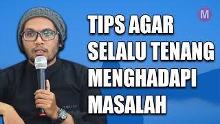 Download lagu Ustadz Hanan Attaki - Agar Selalu Tenang Menghadapi Masalah