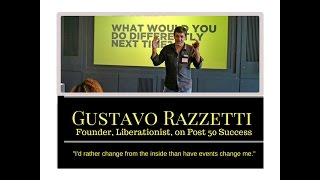 Gustavo Razzetti, Founder Liberationist, on Embracing Change, Finding Success Post-50